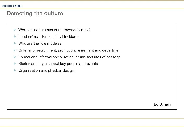 Business tools Detecting the culture Ø What do leaders measure, reward, control? Ø Leaders'