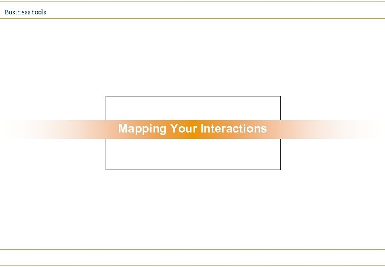 Business tools Mapping Your Interactions