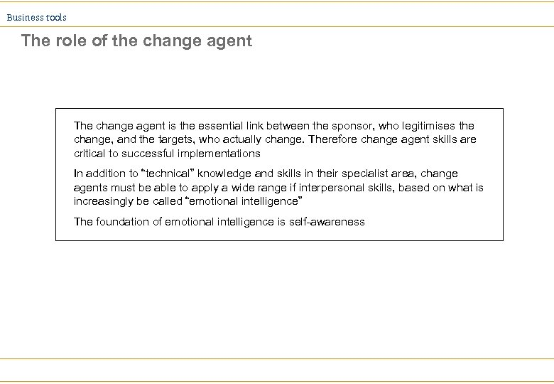 Business tools The role of the change agent The change agent is the essential