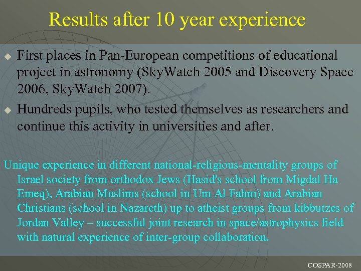 Results after 10 year experience u u First places in Pan-European competitions of educational