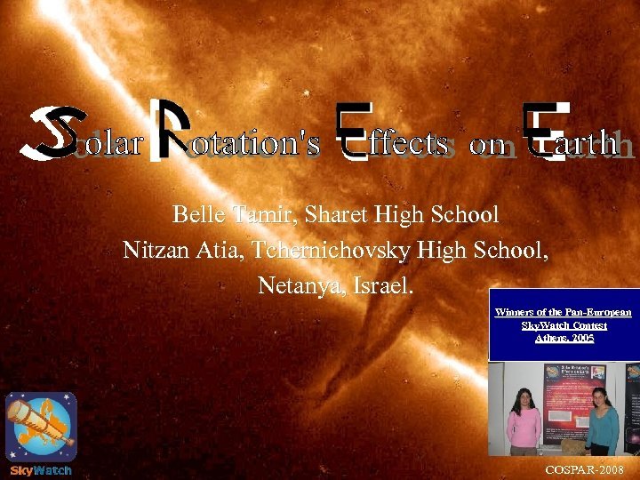 Belle Tamir, Sharet High School Nitzan Atia, Tchernichovsky High School, Netanya, Israel. Winners of