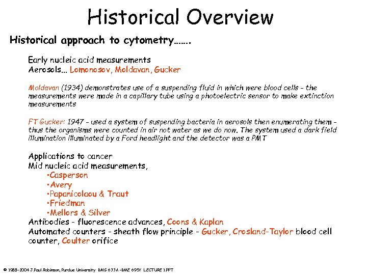 Historical Overview Historical approach to cytometry……. Early nucleic acid measurements Aerosols. . . Lomonosov,