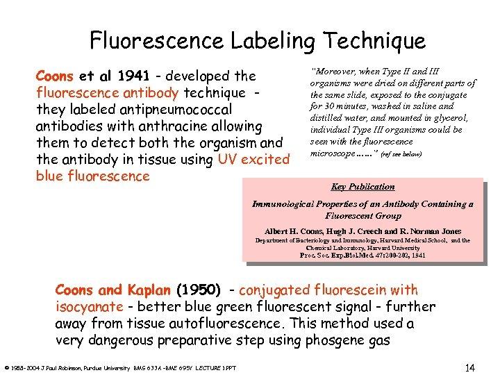 Fluorescence Labeling Technique Coons et al 1941 - developed the fluorescence antibody technique they