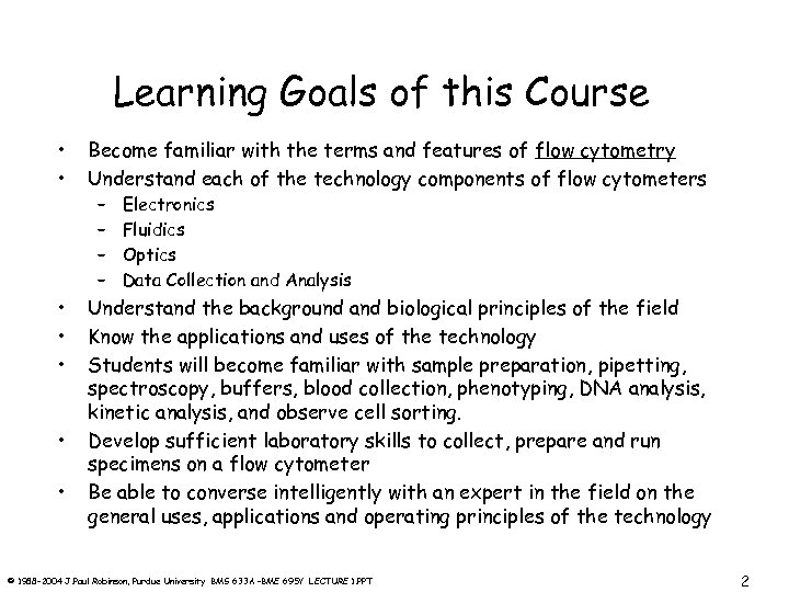 Learning Goals of this Course • • Become familiar with the terms and features