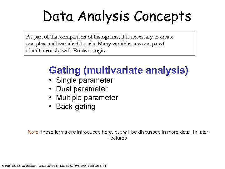 Data Analysis Concepts As part of that comparison of histograms, it is necessary to