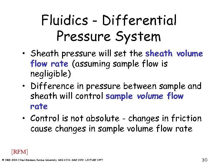 Fluidics - Differential Pressure System • Sheath pressure will set the sheath volume flow