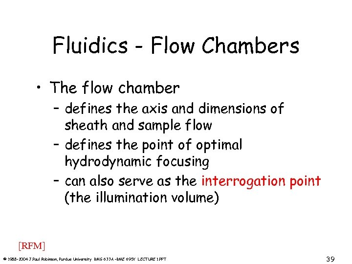 Fluidics - Flow Chambers • The flow chamber – defines the axis and dimensions
