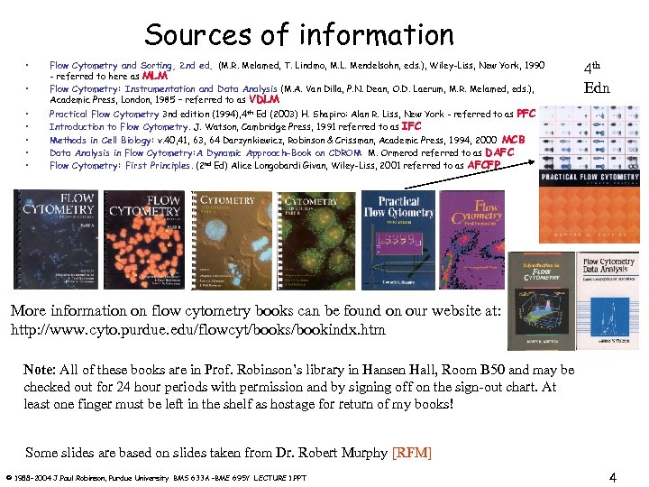 Sources of information • • Flow Cytometry and Sorting, 2 nd ed. (M. R.