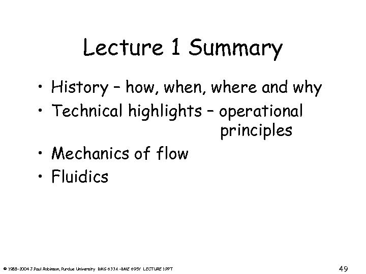Lecture 1 Summary • History – how, when, where and why • Technical highlights