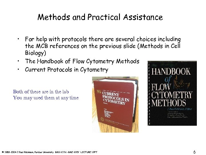 Methods and Practical Assistance • For help with protocols there are several choices including
