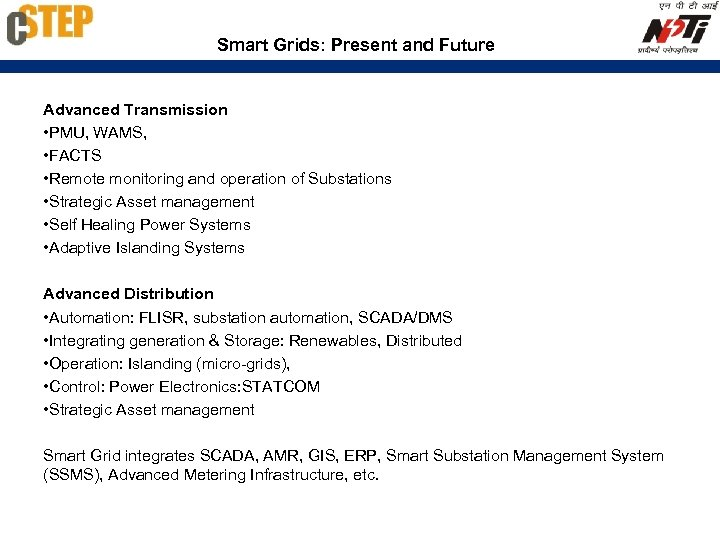 Smart Grids: Present and Future Advanced Transmission • PMU, WAMS, • FACTS • Remote