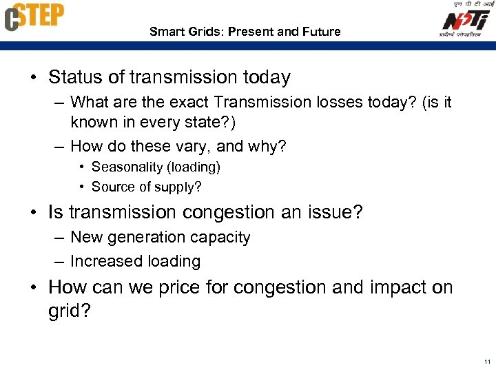 Smart Grids: Present and Future • Status of transmission today – What are the