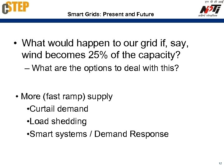Smart Grids: Present and Future • What would happen to our grid if, say,