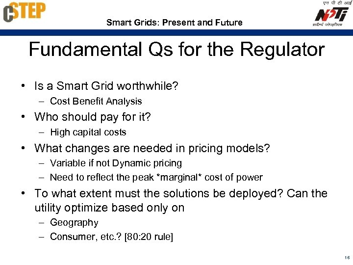 Smart Grids: Present and Future Fundamental Qs for the Regulator • Is a Smart