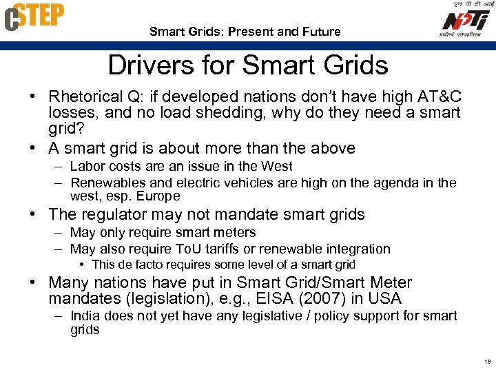 Smart Grids: Present and Future Drivers for Smart Grids • Rhetorical Q: if developed