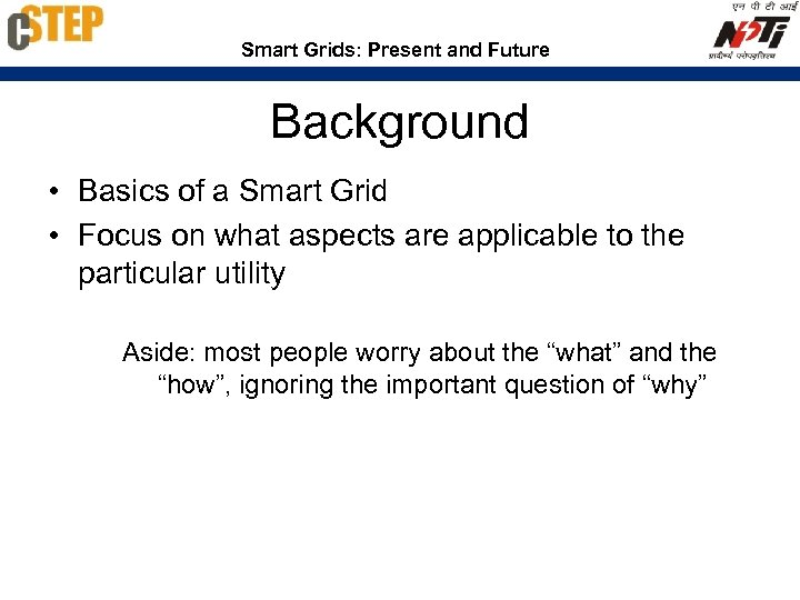 Smart Grids: Present and Future Background • Basics of a Smart Grid • Focus