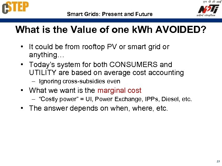 Smart Grids: Present and Future What is the Value of one k. Wh AVOIDED?