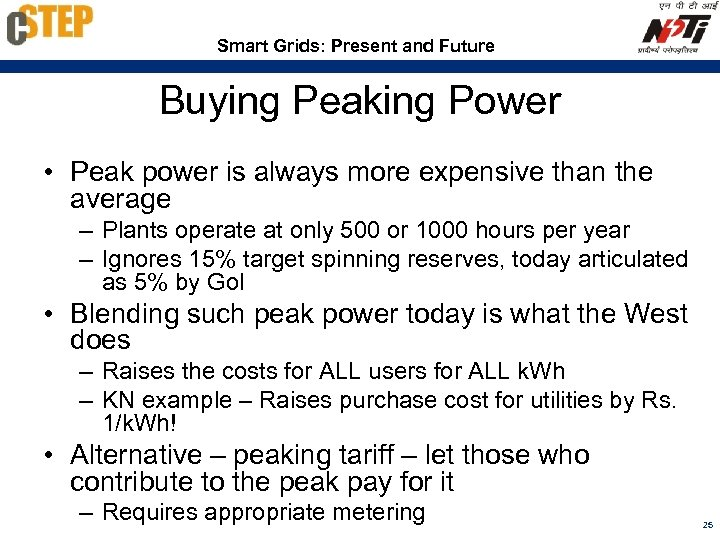Smart Grids: Present and Future Buying Peaking Power • Peak power is always more