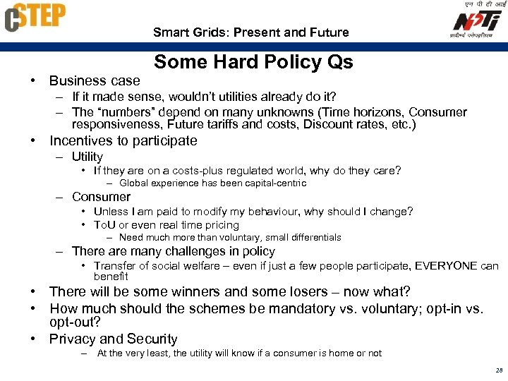 Smart Grids: Present and Future • Business case Some Hard Policy Qs – If