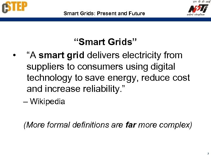 "Smart Grids: Present and Future • ""Smart Grids"" ""A smart grid delivers electricity from"