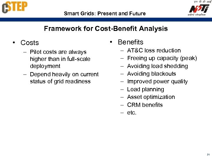Smart Grids: Present and Future Framework for Cost-Benefit Analysis • Costs – Pilot costs