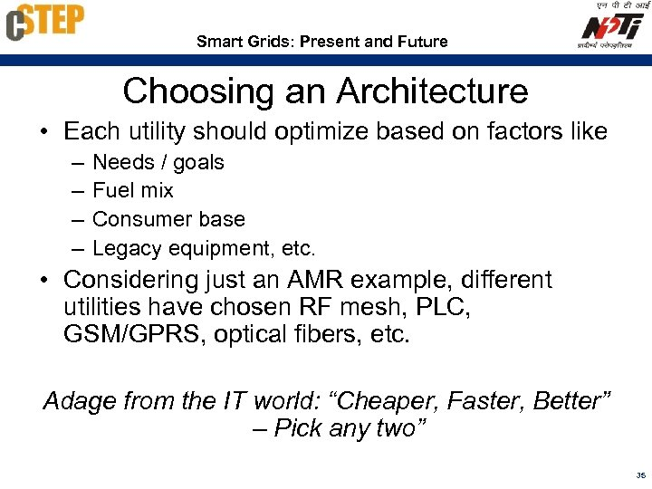 Smart Grids: Present and Future Choosing an Architecture • Each utility should optimize based