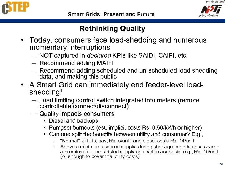 Smart Grids: Present and Future Rethinking Quality • Today, consumers face load-shedding and numerous