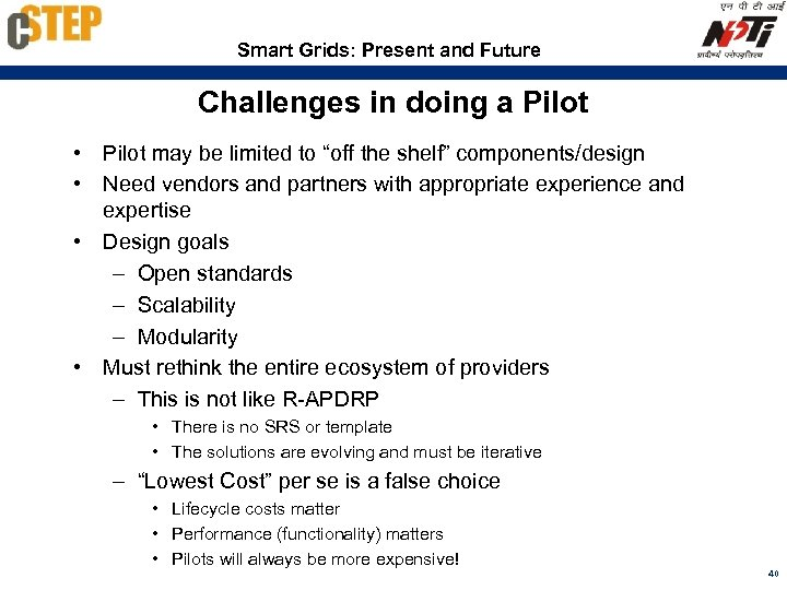 Smart Grids: Present and Future Challenges in doing a Pilot • Pilot may be