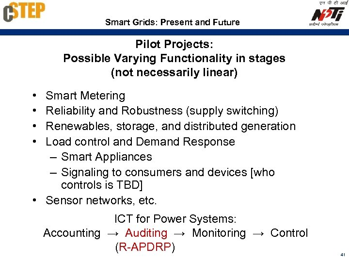 Smart Grids: Present and Future Pilot Projects: Possible Varying Functionality in stages (not necessarily