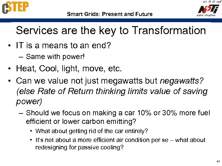 Smart Grids: Present and Future Services are the key to Transformation • IT is