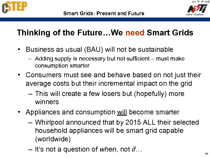 Smart Grids: Present and Future Thinking of the Future…We need Smart Grids • Business
