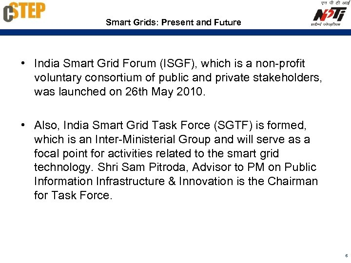 Smart Grids: Present and Future • India Smart Grid Forum (ISGF), which is a