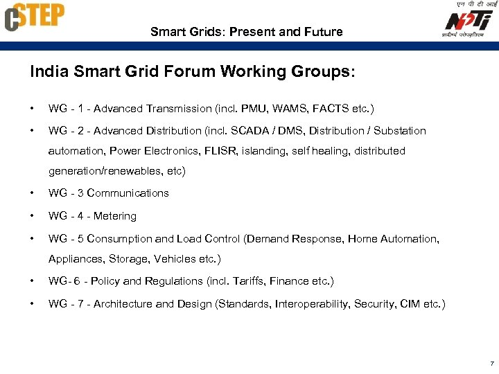 Smart Grids: Present and Future India Smart Grid Forum Working Groups: • WG -