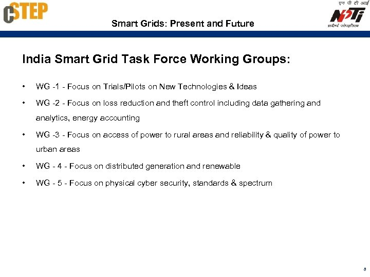 Smart Grids: Present and Future India Smart Grid Task Force Working Groups: • WG
