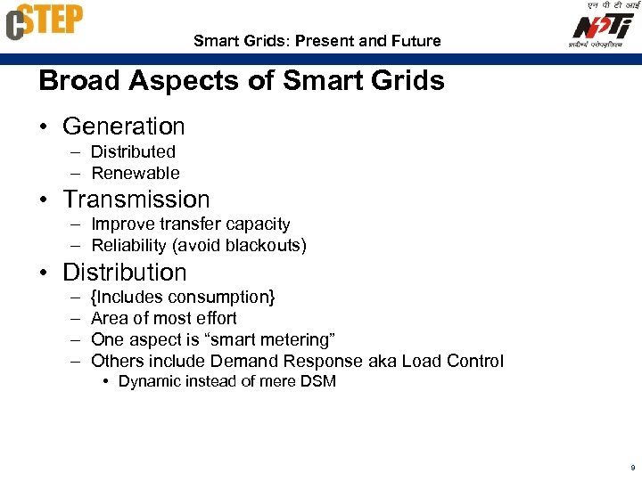 Smart Grids: Present and Future Broad Aspects of Smart Grids • Generation – Distributed