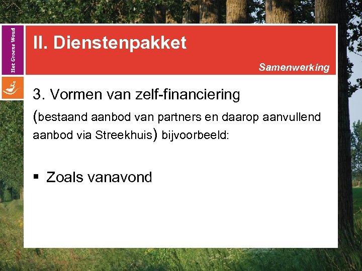 II. Dienstenpakket Samenwerking 3. Vormen van zelf-financiering (bestaand aanbod van partners en daarop aanvullend