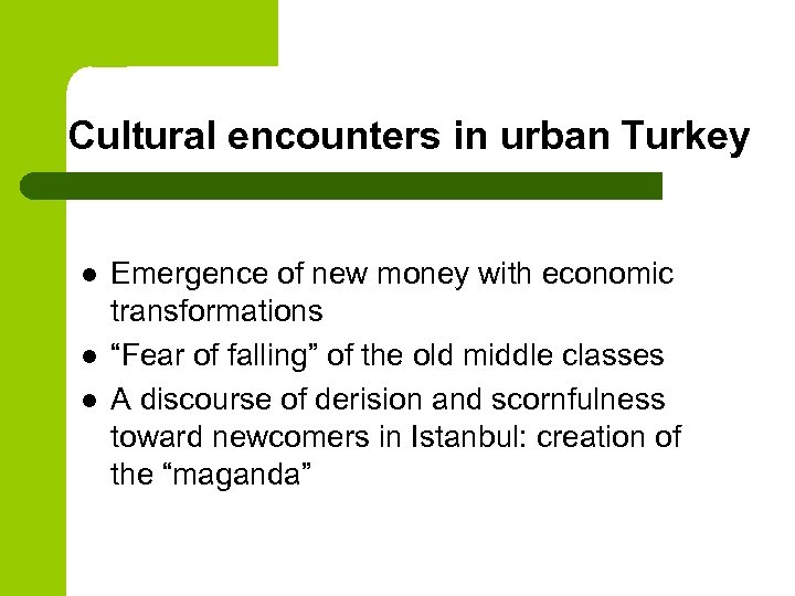 Cultural encounters in urban Turkey l l l Emergence of new money with economic