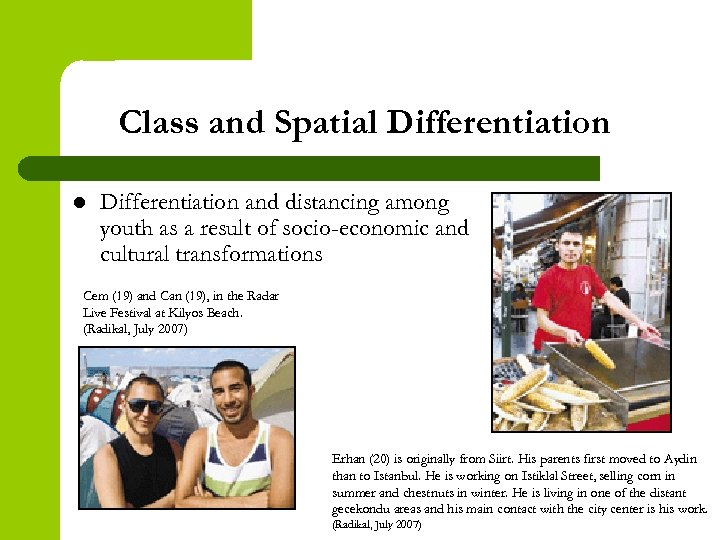 Class and Spatial Differentiation and distancing among youth as a result of socio-economic and
