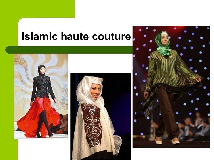 Islamic haute couture