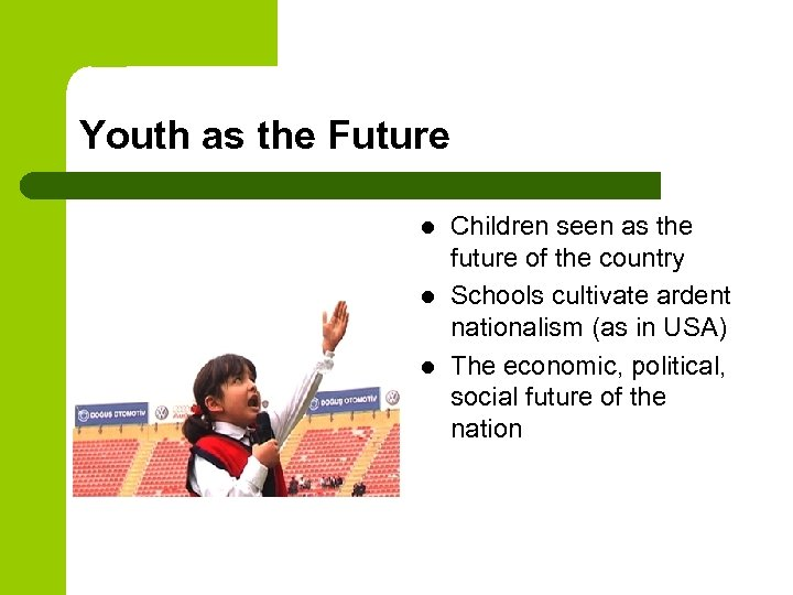 Youth as the Future l l l Children seen as the future of the