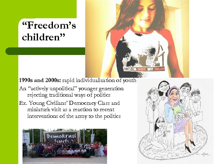 """""""Freedom's children"""" 1990 s and 2000 s: rapid individualization of youth An """"actively unpolitical"""""""