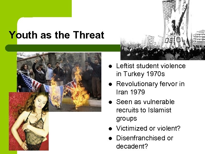 Youth as the Threat l l l Leftist student violence in Turkey 1970 s