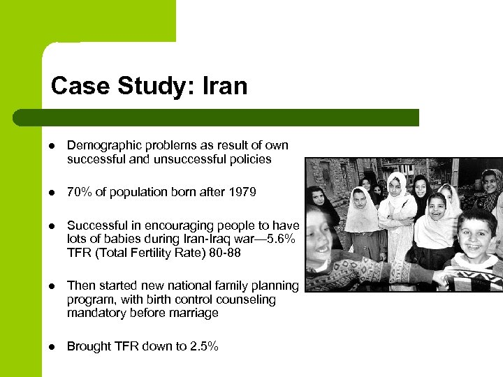 Case Study: Iran l Demographic problems as result of own successful and unsuccessful policies