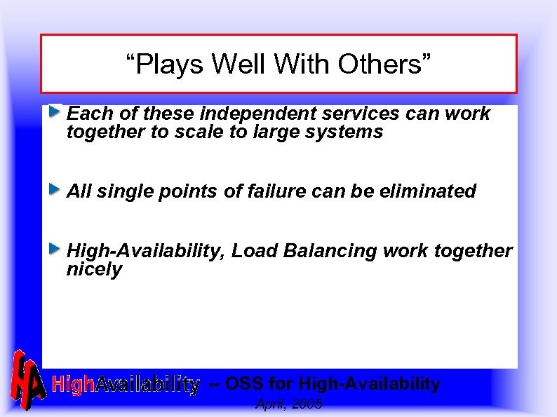 """Plays Well With Others"" Each of these independent services can work together to scale"