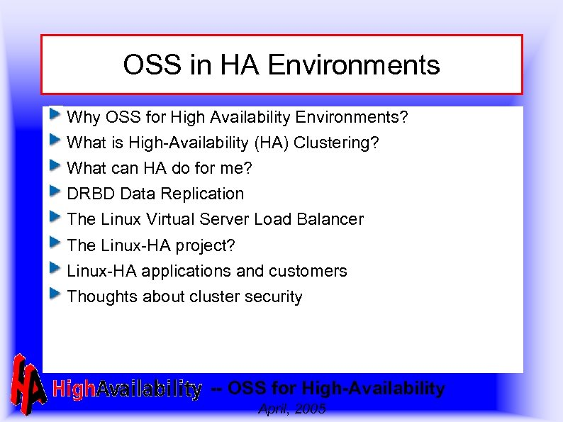 OSS in HA Environments Why OSS for High Availability Environments? What is High-Availability (HA)