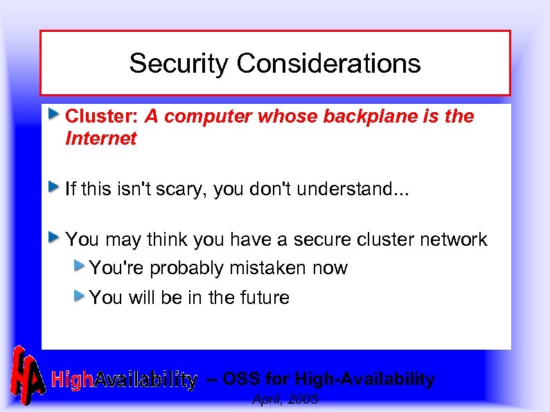 Security Considerations Cluster: A computer whose backplane is the Internet If this isn't scary,