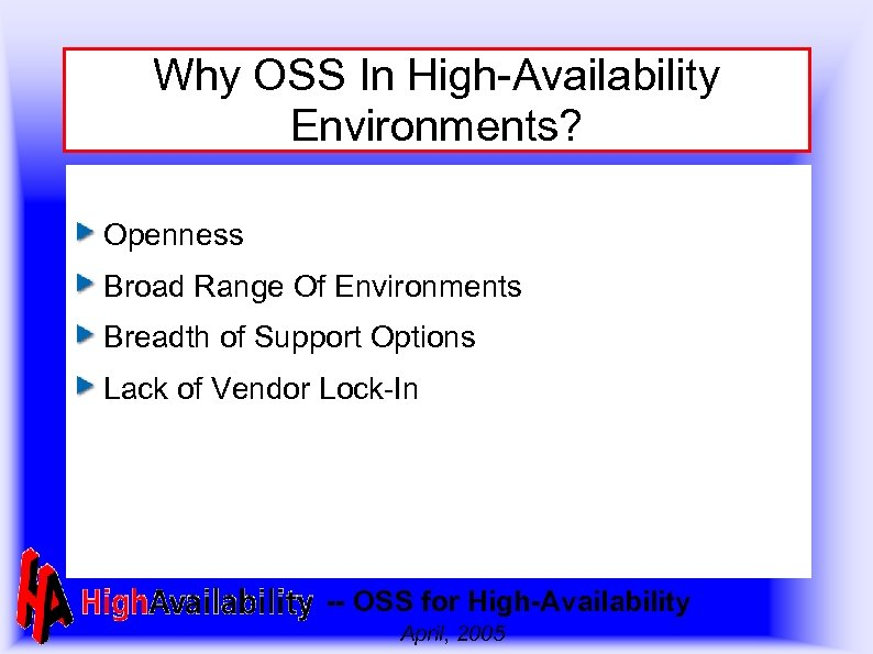 Why OSS In High-Availability Environments? Openness Broad Range Of Environments Breadth of Support Options