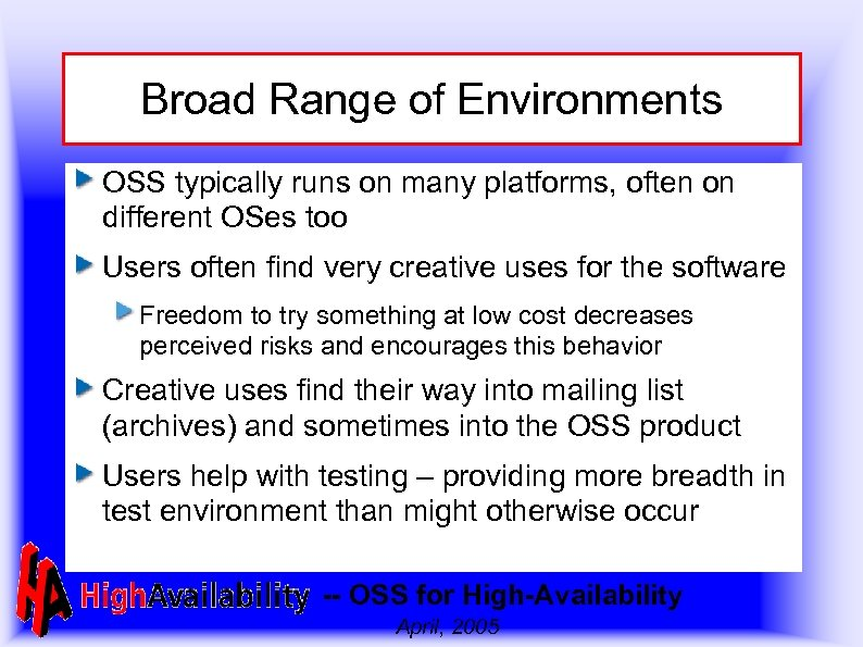 Broad Range of Environments OSS typically runs on many platforms, often on different OSes