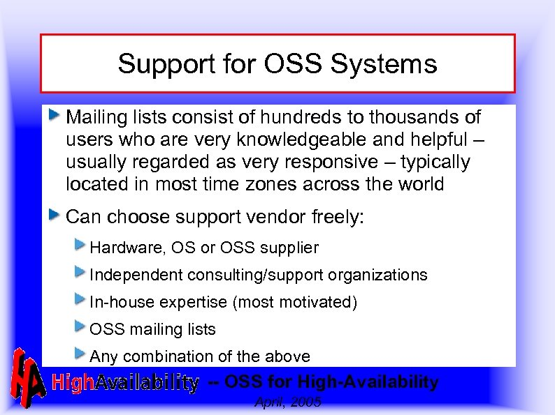 Support for OSS Systems Mailing lists consist of hundreds to thousands of users who