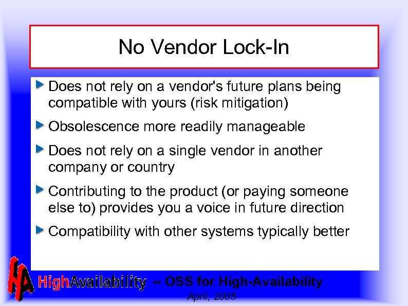 No Vendor Lock-In Does not rely on a vendor's future plans being compatible with